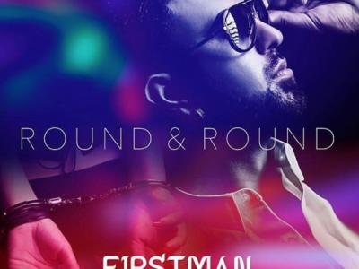 [VIDEO]: F1rstman – Round & Round ft. Sama Blake