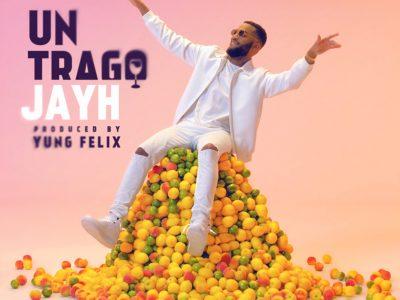 [VRIJDAG]: Jayh – Un Trago (prod. Yung Felix)