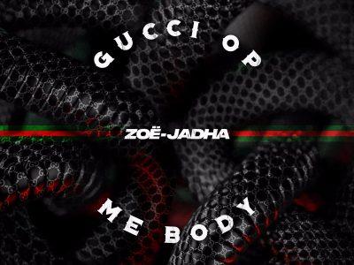Zoë-Jadha – Gucci op mij body