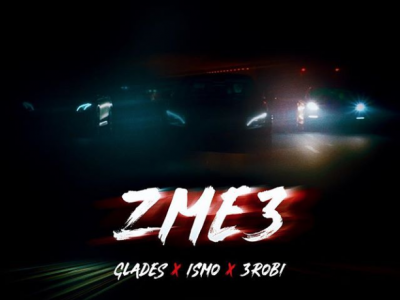 Glades – Zme3 ft. Ismo en 3Robi